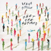 steve-mason-meet-the-humans